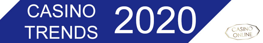 casino trends 2020